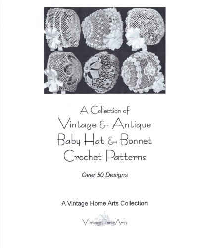 9781453789049: A Collection of Vintage & Antique Baby Hat & Bonnet Crochet Patterns: Over 50 Designs