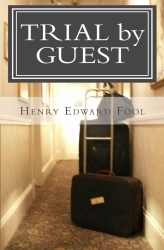Trial by Guest: An Accurate Accounting of the Various Reasons Why I Should Be Hung: Fool, Mr. Henry...