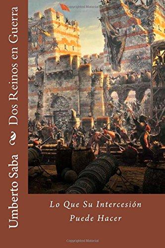 9781453790373: Dos Reinos en Guerra: Lo Que Su Intercesión Puede Hacer (Spanish Edition)