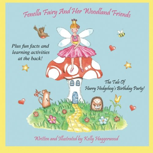 Fenella Fairy and Her Woodland Friends: The Tale of Harry Hedgehog's Birthday Party, Plus Fun ...