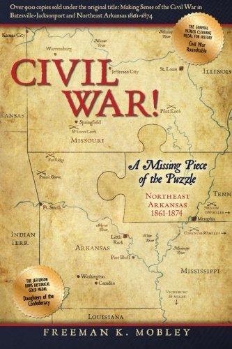 9781453791134: Civil War!: A Missing Piece of the Puzzle Northeast Arkansas 1861-1874