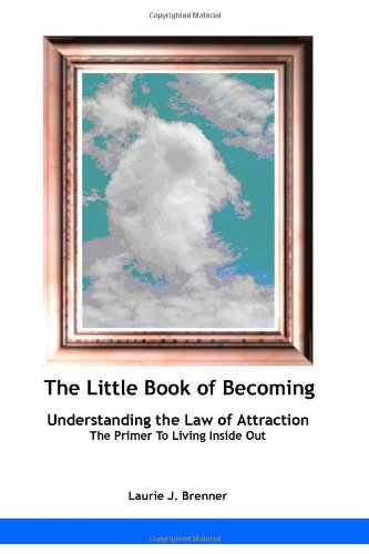 The Little Book of Becoming: Understanding the: Brenner, Laurie J.