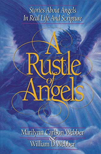 9781453791370: A Rustle of Angels: Stories about angels in real life and scripture
