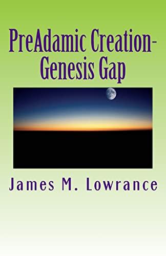 9781453792193: PreAdamic Creation-Genesis Gap: The Ruin-Reconstruction Biblical Doctrine