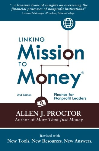 Linking Mission to Money: Finance for Nonprofit Leaders: Proctor, Allen J.