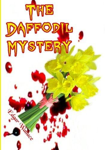 9781453793794: The Daffodil Mystery: A Suspense Story Full of Unexpected Twists and Turns (Timeless Classic Books)
