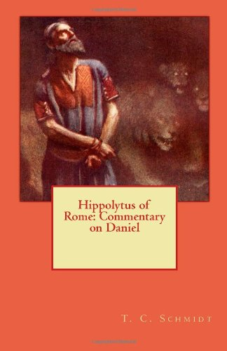 9781453795637: Hippolytus of Rome: Commentary on Daniel