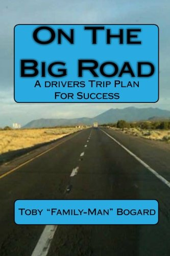 9781453796160: On The Big Road: A drivers Trip Plan For Success