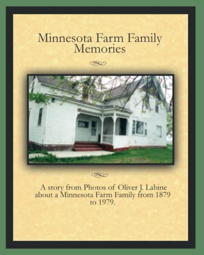 Minnesota Farm Family Memories: Photos of Oliver J. Labine: Mark Labine