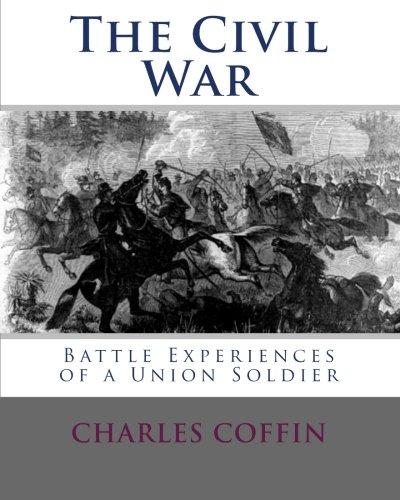 9781453799628: The Civil War: Battle Experiences of a Union Soldier