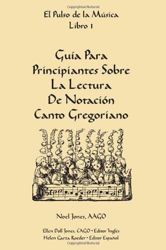 9781453799765: Guía Para Principiantes Sobre La Lectura De Notación Canto Gregoriano: Libro 1 (Spanish Edition)