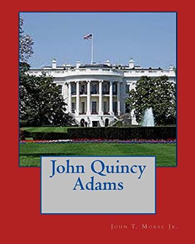 John Quincy Adams: Morse Jr, John