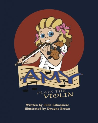Amy Plays the Violin (Paperback): Julie Labossiere