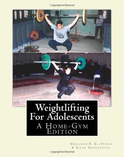9781453801499: Weightlifting For Adolescents: A Home-Gym Edition