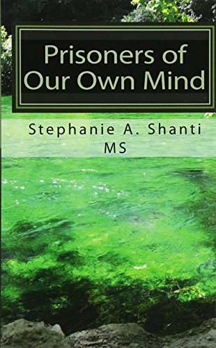 9781453802137: Prisoners of Our Own Mind: How Different Types of Meditation Contribute to Psychological and Physical Health