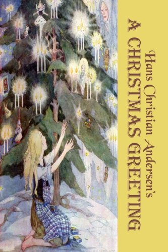 9781453802472: A Christmas Greeting: Fourteen Magical Christmas Stories by Hans Christian Andersen (Original b&w illustrations) (Timeless Classic Books)
