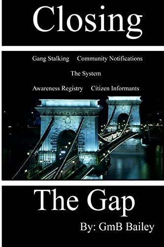 closing the gap gang stalking - AbeBooks