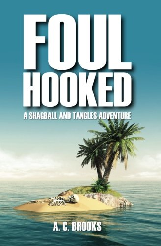 9781453803523: Foul Hooked: A Shagball and Tangles adventure