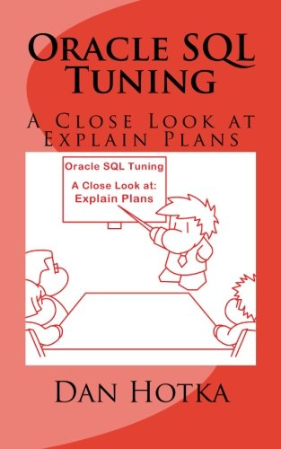 9781453804193: Oracle SQL Tuning: A Close Look at Explain Plans