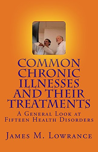 9781453804711: Common Chronic Illnesses and Their Treatments: A General Look at Fifteen Health Disorders