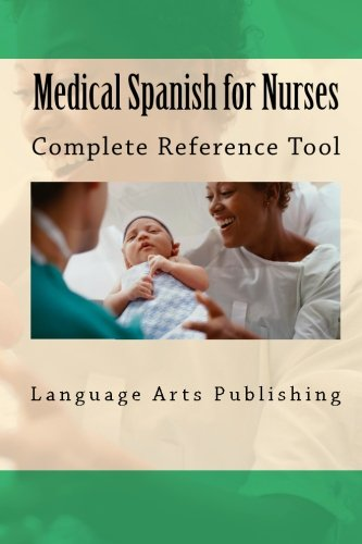9781453805503: Medical Spanish for Nurses: History, Physical / Evaluation Diagnosis, Vocabulary, Procedures