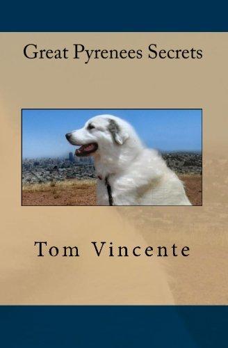 Great Pyrenees Secrets: Vincente, Tom