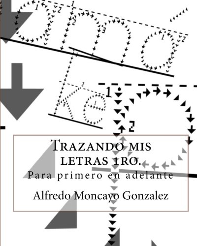 Trazando mis letras 1ro. (Spanish Edition): Gonzalez, Alfredo Moncayo