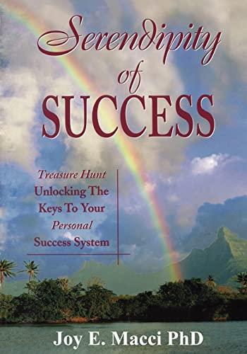 Serendipity of Success: Treasure Hunt Unlocking the: Macci Phd, Joy