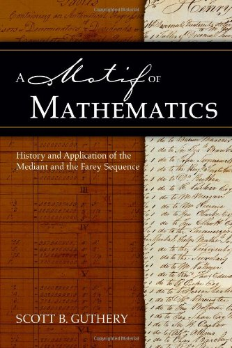 9781453810576: A Motif of Mathematics: History and Application of the Mediant and the Farey Sequence