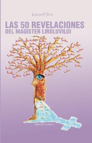 Las 50 Revelaciones del Magister Liroluvilui (Spanish Edition): Eric Barone