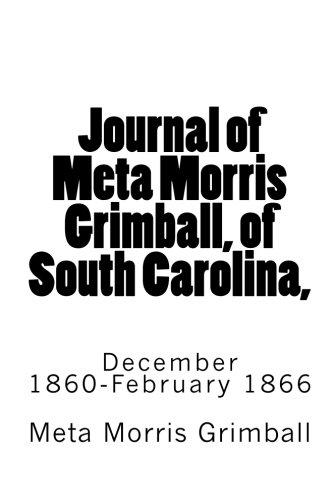 9781453812273: Journal of Meta Morris Grimball, of South Carolina,: December 1860-February 1866