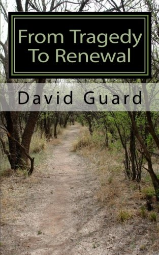 9781453812686: From Tragedy To Renewal