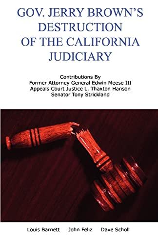 9781453813102: Gov. Jerry Brown's Destruction of the California Judiciary