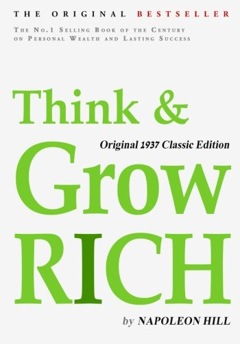 Think and Grow Rich, Original 1937 Classic: Hill, Napoleon