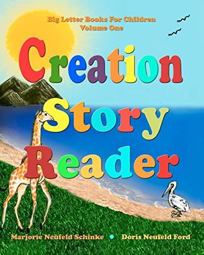 Creation Story Reader: Big Letter Books for Children: Marjorie Neufeld Schinke
