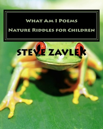 What Am I Poems: Nature Riddles (Volume: Steve Zavlek
