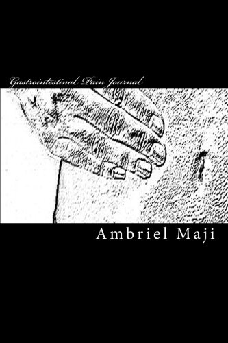 Gastrointestinal Pain Journal: For Those Suffering From: Maji, Ambriel