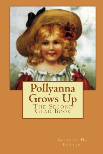 9781453814383: Pollyanna Grows Up: The Second Glad Book