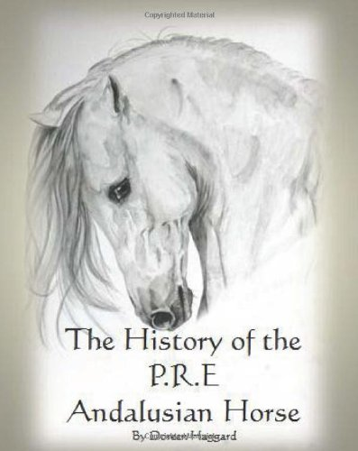 9781453814390: The History of the P.R.E. Andalusian Horse