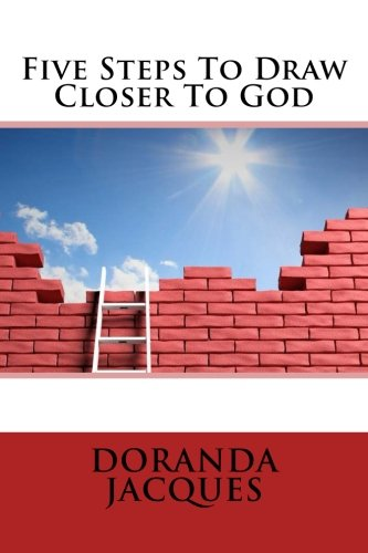 9781453816189: Five Steps To Draw Closer To God
