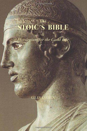 9781453816226: The Stoic's Bible & Florilegium for the Good Life
