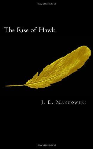 9781453816844: The Rise of Hawk: Part II of The Descendant of Locksley