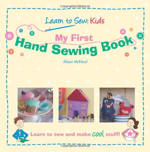 9781453817247: My First Hand Sewing Book: Learn To Sew: Kids: Volume 1