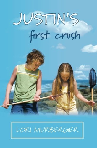 Justin's First Crush: Murberger, Lori