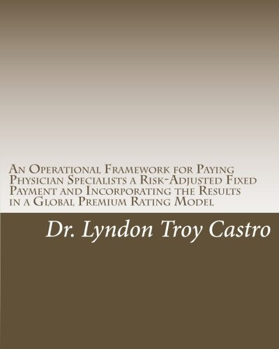 An Operational Framework for Paying Physician Specialists a Risk-Adjusted Fixed Payment and ...