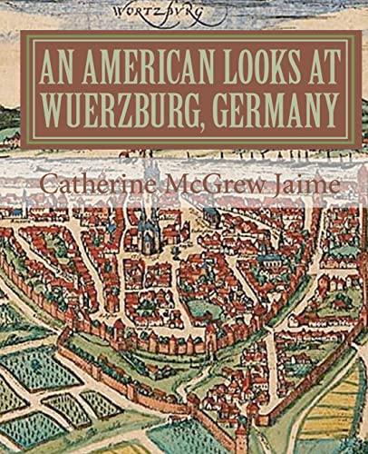 An American Looks at Wuerzburg, Germany: Catherine McGrew Jaime