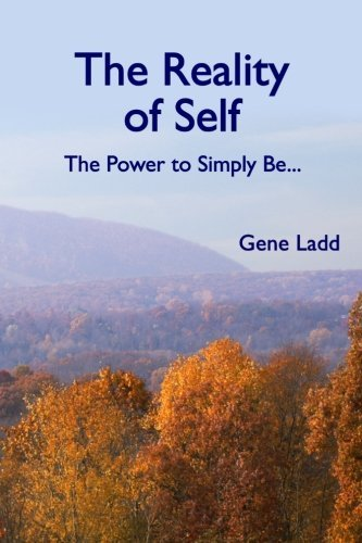 9781453822258: The Reality of Self: The Power to Simply Be
