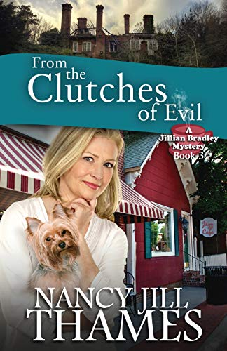 9781453822609: From the Clutches of Evil: A Jillian Bradley Mystery, Book 3