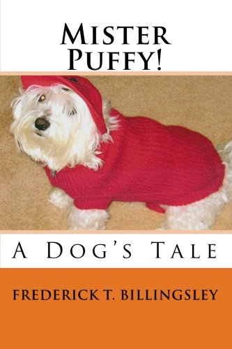 9781453822784: Mister Puffy!: A Dog's Tale