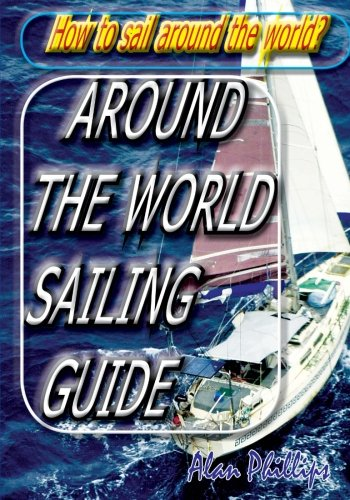 9781453823408: Around-the-World Sailing Guide: Sailing Directions
